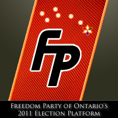 Freedom Party of                                                   Ontario's 2011                                                   Election Platform